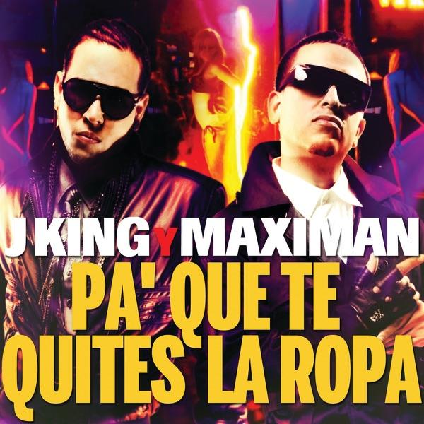 J King Y Maximan - Pa' Que Te Quites La Ropa