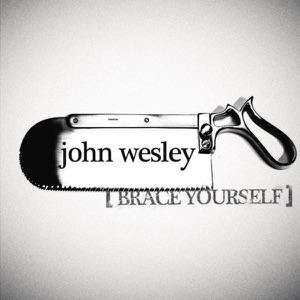 John Wesley - Brace Yourself