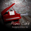 Piano Café: Background Music Bar, Relaxing Piano Music Café, Cocktails and Drinks, Soft Music and Easy Listening Instrumental Bar Songs - Piano Music Café