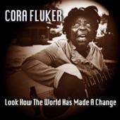 Cora Fluker - The World, She's Windin' Up