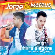 A Hora É Agora (Ao Vivo em Jurerê) [Edição Bônus] - Jorge & Mateus - Jorge & Mateus