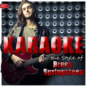 Karaoke - In the Style of Bruce Springsteen