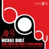 Baby (You've Got What It Takes) [feat. Sharon Jones & the Dap-Kings] (Remixes), Michael Bublé