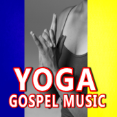 Yoga Gospel Music (Vol. 2, Relax, Spirit, Meditation Music) - EP