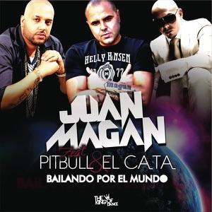 Bailando Por El Mundo (feat. Pitbull, El Cata) - Single Mp3 Download