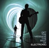 Electronic - Get the Message  The Best of Electronic Album