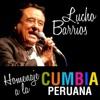 Homenaje a la Cumbia Peruana, Lucho Barrios