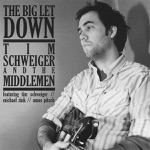 Tim Schweiger & The Middlemen - If You Want Me (You Can't Have Me)