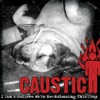 I Can't Believe We're Re-Releasing This Crap, Caustic