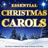 Various Artists - Essential Christmas Carols - The Finest Traditional Xmas Songs & Hymns of All Time artwork