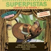Superpistas - Canta Como Lorenzo de Monteclaro, Jose A. Jimenez, Pedro Infante, Rigo Tovar, Lorenzo de Monteclaro, José Alfredo Jiménez, Pedro Infante & Rigo Tovar