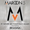 If I Never See Your Face Again (feat. Rihanna) - Single ジャケット写真