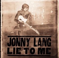 Rack 'Em Up Lie to Me - Jonny Lang image