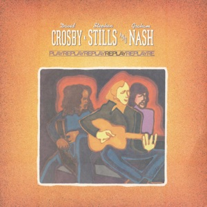 Crosby, Stills & Nash - Love the One You're With