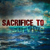 Sacrifice to Survive - It Dies With Winter