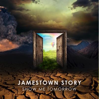 Show Me Tomorrow - Jamestown Story