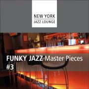 Funky Jazz Masterpieces, Vol. 3 - New York Jazz Lounge - New York Jazz Lounge