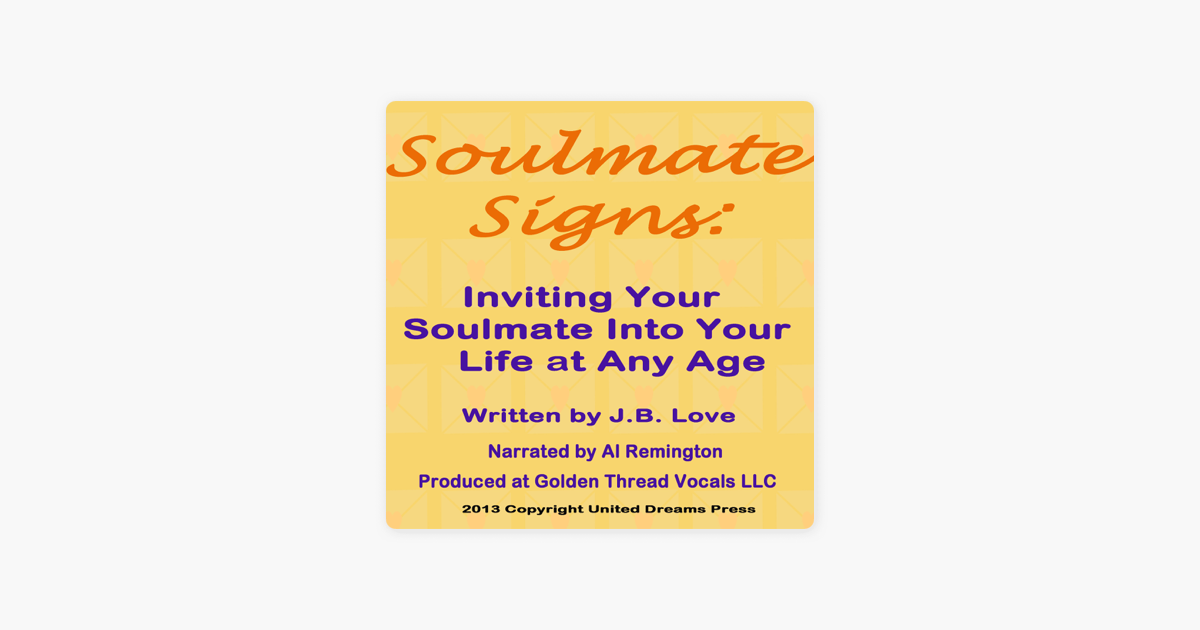 Soulmate Signs: Inviting Your Soulmate Into Your Life at Any Age  (Unabridged)