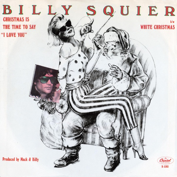 """Billy Squier mit Christmas Is the Time to Say """"I Love You"""""""