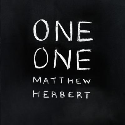 One One (Bonus Track Version) - Matthew Herbert