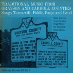 Traditional Music from Grayson & Carroll Counties - Songs, Tunes with Fiddle, Banjo and Band