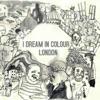 London - Single, I Dream In Colour