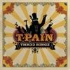 Thr33 Ringz, T-Pain