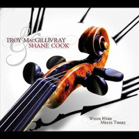 When Here Meets There by Troy MacGillivray & Shane Cook on Apple Music