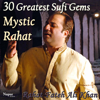30 Greatest Sufi Gems from Mystic Rahat songs