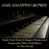 Jack Champion Dupree - Chittlins and Rice