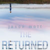 Jason Mott - The Returned: A Novel (Unabridged)  artwork
