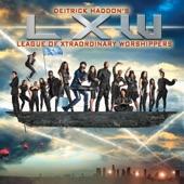 Deitrick Haddon's LXW (League of Xtraordinary Worshippers)