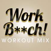 Work B**ch (Workout Mix)-Power Music Workout
