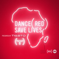Dance (RED) Save Lives [Presented By Tiësto] Mp3 Download