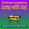 Jump With Joy! Christmas Compilation - Maynard's Groovy Bible Tunes