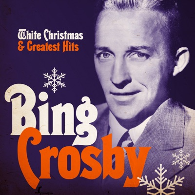 White Christmas and Greatest Hits (Remastered) - Bing Crosby