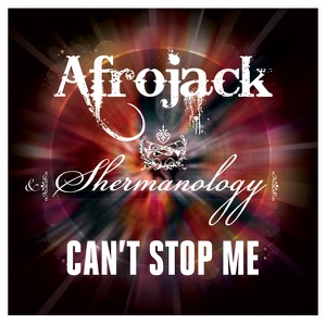 Afrojack & Shermanology - Can't Stop Me (Club Mix)