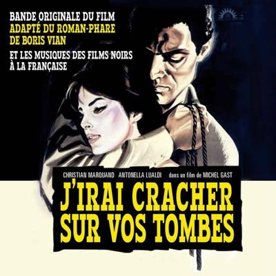 J'irai cracher sur vos tombes et les musiques des films noirs à la française - Alain Goraguer