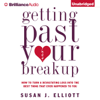 Getting Past Your Breakup: How to Turn a Devastating Loss into the Best Thing That Ever Happened to You (Unabridged) - Susan J. Elliott, JD, MEd