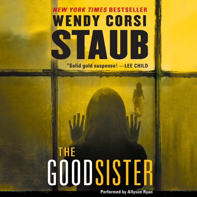 The Good Sister Unabridged By Wendy Corsi Staub On Itunes