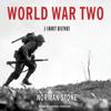 World War Two: A Short History (Unabridged) - Norman Stone