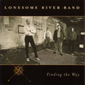 Lonesome River Band - Baby Come Home