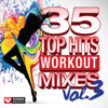 35 Top Hits, Vol. 3 - Workout Mixes (Unmixed Workout Music Ideal for Gym, Jogging, Running, Cycling, Cardio and Fitness) - Power Music Workout