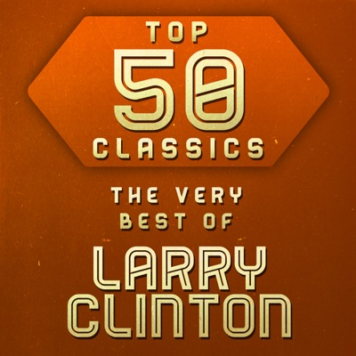 Top 50 Classics - The Very Best of Larry Clinton - Larry Clinton