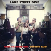 Lake Street Dive - What I'm Doing Here