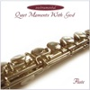 Quiet Moments With God (Flute)