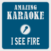 I See Fire (Karaoke Version) [Originally Performed By Ed Sheeran] - Clara Oaks