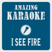 I See Fire (Karaoke Version) [Originally Performed By Ed Sheeran] - Clara Oaks - Clara Oaks