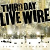 Live Wire, Third Day