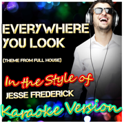 Everywhere You Look (In the Style of Wakefield, Theme from Full House) [Karaoke Version] - Ameritz - Karaoke - Ameritz - Karaoke